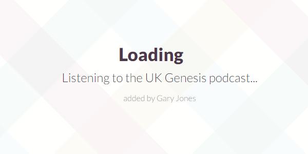 Listening to UK Genesis podcast - genesiswp slack quote